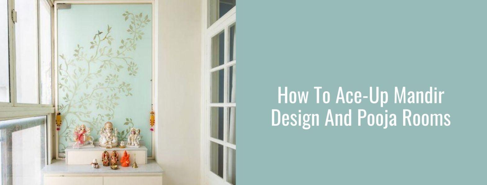 How To Ace Up Mandir Design And Pooja Rooms Design Lifestyle Blog
